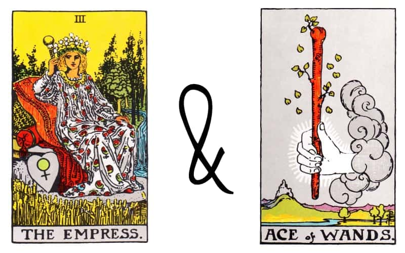empress and ace of wands tarot card combination