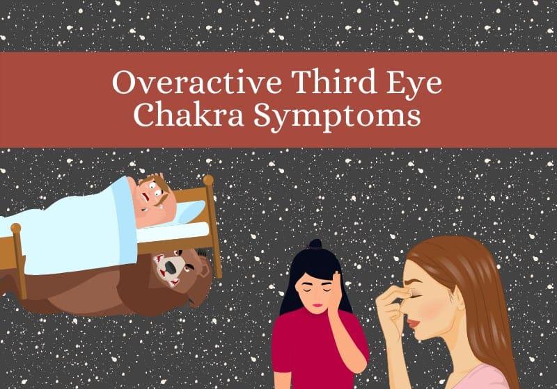 Overactive Third Eye Chakra Symptoms