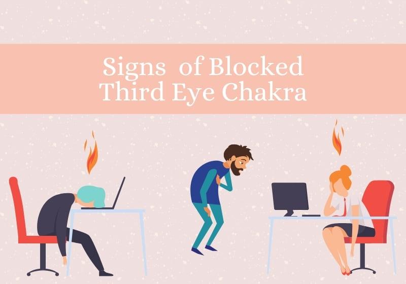 Signs of Blocked Third Eye Chakra